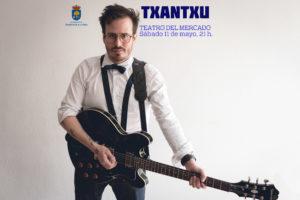 TXANTXU, en concierto @ TEATRO DEL MERCADO